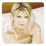 Natalie Grant, Deeper Life