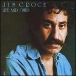 Jim Croce, Life And Times mp3