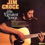 Jim Croce, His Greatest Songs