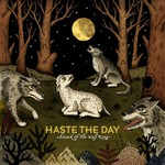 Haste the Day, Attack of the Wolf King