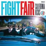 Fight Fair, California Kicks