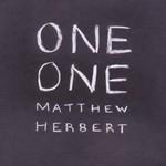 Matthew Herbert, One One
