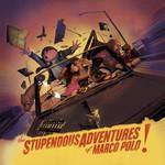 Marco Polo, The Stupendous Adventures of Marco Polo