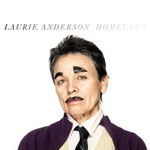 Laurie Anderson, Homeland