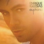 Enrique Iglesias, Euphoria