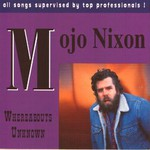 Mojo Nixon, Whereabouts Unknown