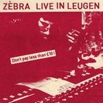 Zebra, Live In Leugen