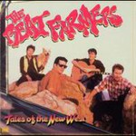 The Beat Farmers, Tales of the New West (Expanded & Remastered)