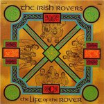 The Irish Rovers, The Life Of A Rover