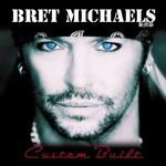 Bret Michaels, Custom Built