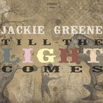 Jackie Greene, Till the Light Comes