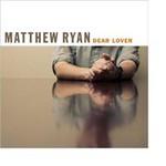 Matthew Ryan, Dear Lover