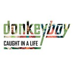 Donkeyboy, Caught in a Life