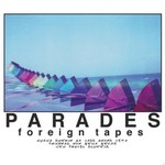 Parades, Foreign Tapes