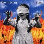 The Nixons, Foma