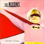 The Nixons, Latest Thing