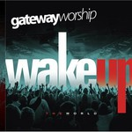 Gateway Worship, Wake Up the World