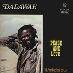 Dadawah, Peace & Love: Wadadasow