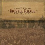 Chuck Ragan + Austin Lucas, Bristle Ridge
