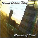 String Driven Thing, Moments Of Truth