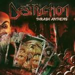 Destruction, Thrash Anthems