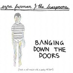 Ezra Furman & The Harpoons, Banging Down the Doors