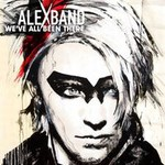 Alex Band, We've All Been There