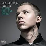 Professor Green, Alive Till I'm Dead