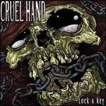 Cruel Hand, Lock & Key