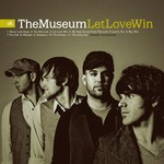 The Museum, Let Love Win