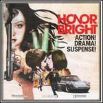 Honor Bright, Action! Drama! Suspense!