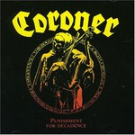 Coroner, Punishment for Decadence