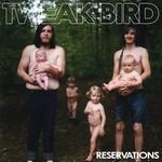 Tweak Bird, Reservations