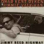 Omar Kent Dykes & Jimmie Vaughan, On the Jimmy Reed Highway