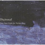 Digitonal, Save Your Light for Darker Days