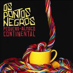 Os Pontos Negros, Pequeno-Almoco Continental