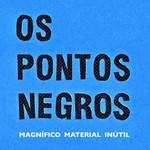 Os Pontos Negros, Magnifico Material Inutil