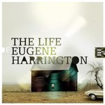 Eugene Harrington, The Life Of Eugene Harrington
