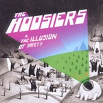 The Hoosiers, The Illusion of Safety