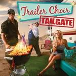 Trailer Choir, Tailgate