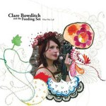 Clare Bowditch and The Feeding Set, What Was Left mp3