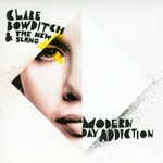 Clare Bowditch and the New Slang, Modern Day Addiction