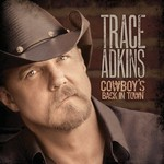 Trace Adkins, Cowboy's Back in Town