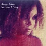 Andreya Triana, Lost Where I Belong