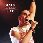 Seven, Like A Rocket Live
