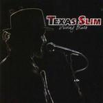 Texas Slim, Driving Blues