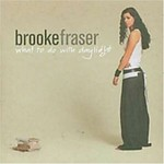 Brooke Fraser, What to Do With Daylight
