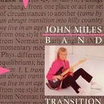 John Miles, Transition