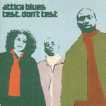 Attica Blues, Test. Don't Test