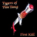 Tygers of Pan Tang, First Kill